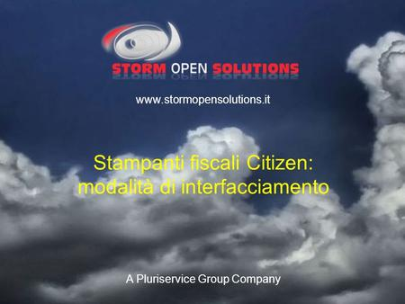 A Pluriservice Group Company www.stormopensolutions.it Stampanti fiscali Citizen: modalità di interfacciamento.