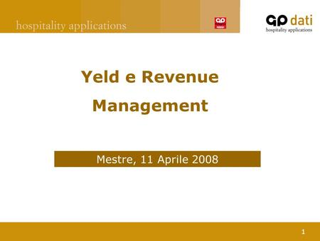 1 Yeld e Revenue Management Mestre, 11 Aprile 2008.