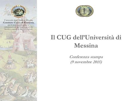 Il CUG dell'Università di Messina Conferenza stampa (9 novembre 2015)