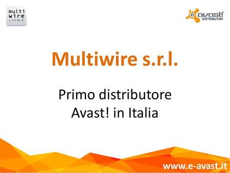 Multiwire s.r.l. Primo distributore Avast! in Italia www.e-avast.it.