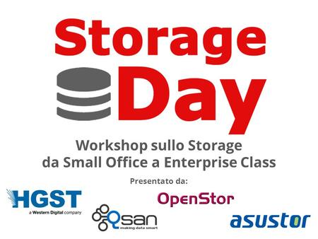 Workshop sullo Storage da Small Office a Enterprise Class Presentato da: