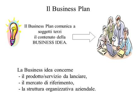 Il Business Plan La Business idea concerne