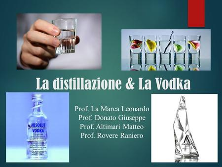 La distillazione & La Vodka