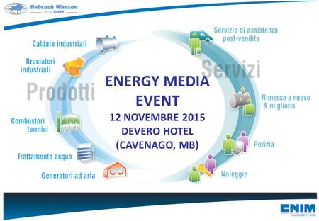 ENERGY MEDIA EVENT 12 NOVEMBRE 2015 DEVERO HOTEL (CAVENAGO, MB)