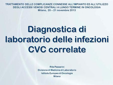Diagnostica di laboratorio delle infezioni CVC correlate