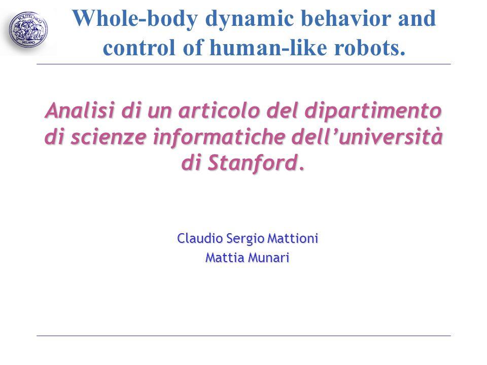 Vantaggi della robotica umanoide Possibilità d'utilizzo delle stesse infrastrutture create per le persone.