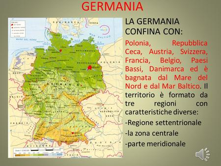 GERMANIA LA GERMANIA CONFINA CON: