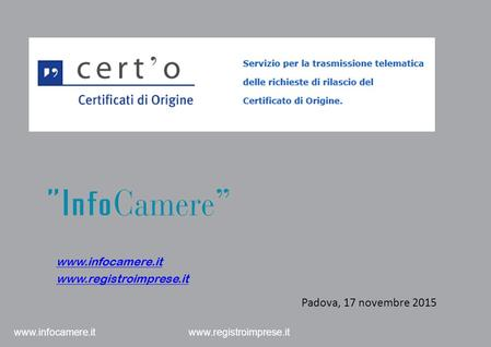 Www.infocamere.it www.registroimprese.it Padova, 17 novembre 2015 www.infocamere.it www.registroimprese.it.