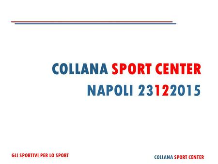 COLLANA SPORT CENTER NAPOLI 23122015.