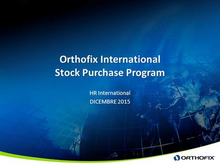 Orthofix International Stock Purchase Program HR International DICEMBRE 2015.