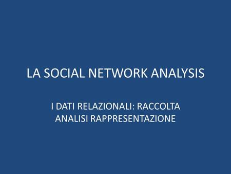 LA SOCIAL NETWORK ANALYSIS