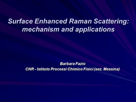 Surface Enhanced Raman Scattering: mechanism and applications