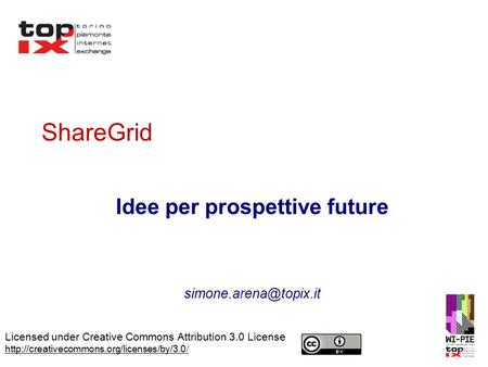 Licensed under Creative Commons Attribution 3.0 License  / ShareGrid Idee per prospettive future