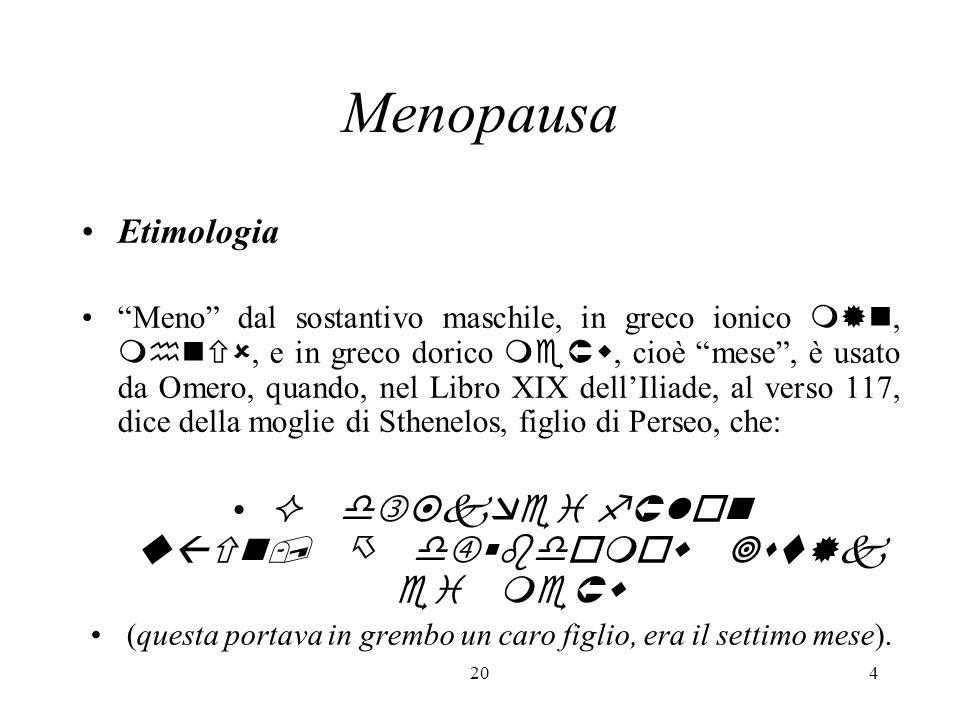 205 Nello stesso Libro, al verso 374, Omero usa il genitivo  (dal sostantivo femminile , luna), quando dice dello scudo di Achille: …    (… di cui lontano arrivava il chiarore, come di luna ).