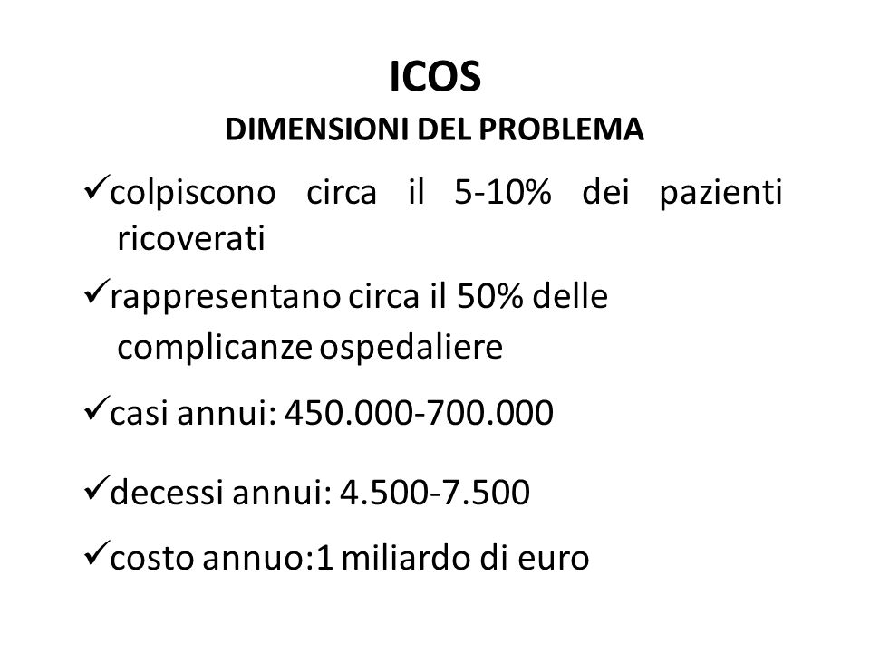 ICOS INTERVENTI POSSIBILI quota prevenibile: 30-40% costo evitabile: 300 milioni di euro decessi evitabili: 1.350-2.100 casi evitabili: 135.000-210.000