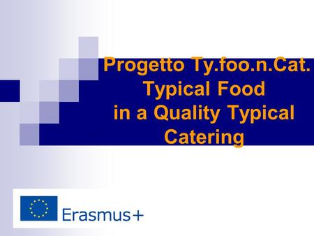 Progetto Ty.foo.n.Cat. Typical Food in a Quality Typical Catering.