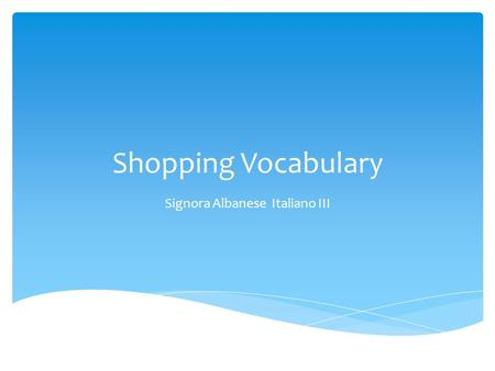 Shopping Vocabulary Signora Albanese Italiano III.