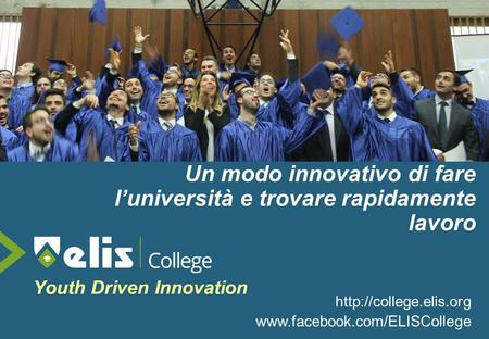 Un modo innovativo di fare l'università e trovare rapidamente lavoro  Youth Driven Innovation.