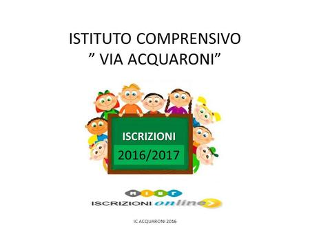 "ISTITUTO COMPRENSIVO "" VIA ACQUARONI"""