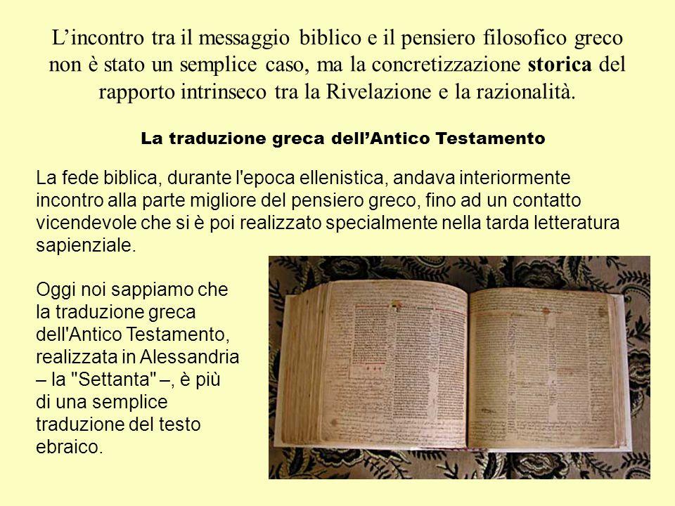 Incontro tra il messaggio biblico e il pensiero filosofico greco.