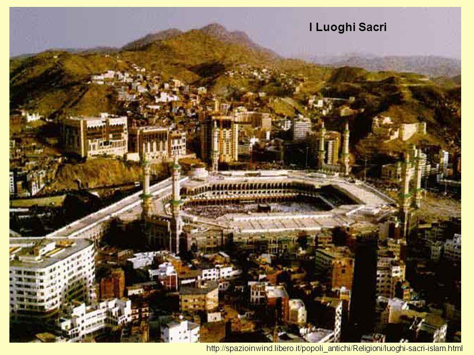 La Mecca, la principale città santa dell Islam è la sede della Ka ba ed il luogo di nascita di Maometto.