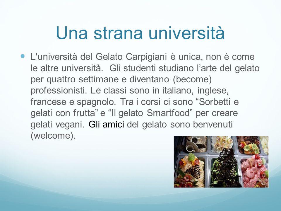Trovate i plurali.L università del Gelato Carpigiani è unica, non è come le altre università.