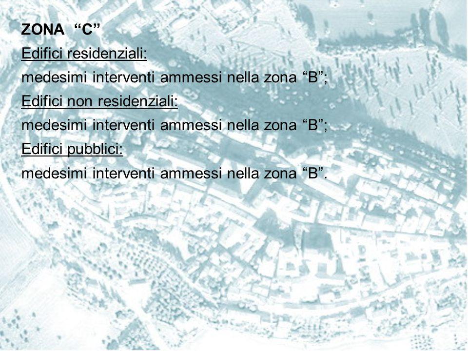 ZONA D Edifici residenziali: medesimi interventi ammessi nelle zone B e C ; Edifici non residenziali: ampliamento nei limiti del 20 per cento della superficie utile lorda (SUL), anche con aumento dell'altezza in deroga ai regolamenti edilizi ed agli strumenti urbanistici comunali, con la possibilità di modificare la destinazione d'uso conformemente agli strumenti urbanistici in vigore (art.