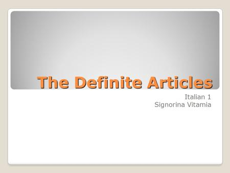 The Definite Articles Italian 1 Signorina Vitamia.