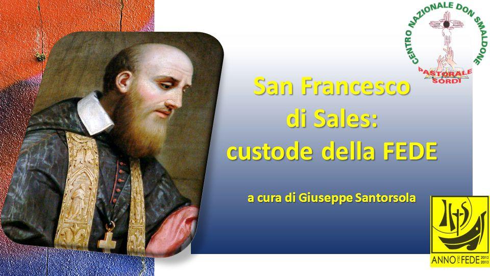 In questo Anno della Fede cosa c'insegna San Francesco di Sales?