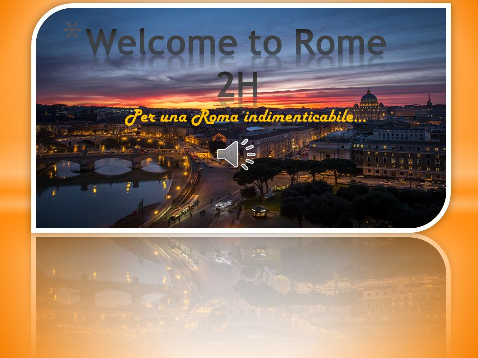 Per una Roma indimenticabile…