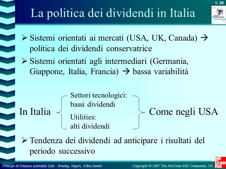 1- 29 Copyright © 2007 The McGraw-Hill Companies, SrlPrincipi di Finanza aziendale 5/ed – Brealey, Myers, Allen,Sandri La politica dei dividendi in Italia