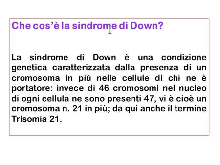 1 Che cos'è la sindrome di Down?