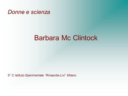 Barbara Mc Clintock Donne e scienza