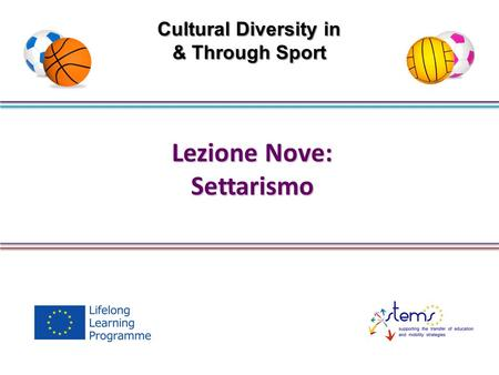 Lezione Nove: Settarismo Cultural Diversity in & Through Sport.