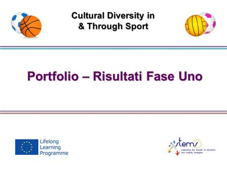 Portfolio – Risultati Fase Uno Cultural Diversity in & Through Sport.