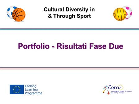 Portfolio - Risultati Fase Due Cultural Diversity in & Through Sport.
