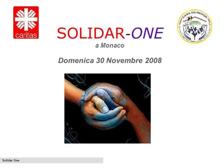 Solidar One SOLIDAR - ONE a Monaco Domenica 30 Novembre 2008.