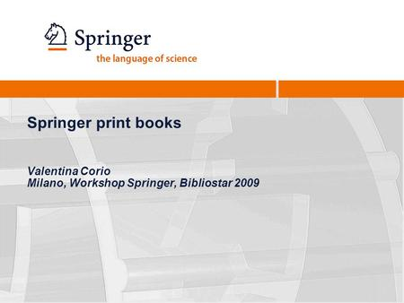 Springer print books Valentina Corio Milano, Workshop Springer, Bibliostar 2009.
