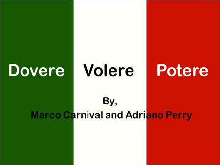 By, Marco Carnival and Adriano Perry VolereDoverePotere.
