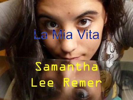 Samantha Lee Remer. Nata- 20 Giugno 1993 Ewing, New Jersey.