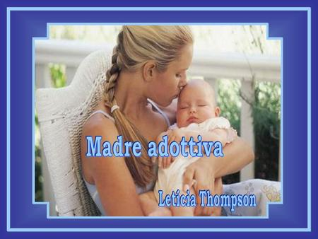 Madre adottiva Letícia Thompson.