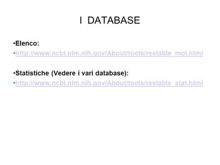 I DATABASE Elenco:  Statistiche (Vedere i vari database):