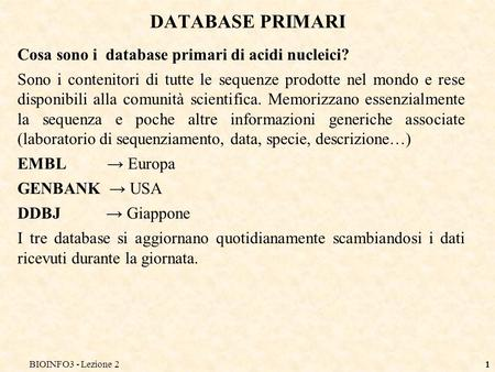 DATABASE PRIMARI Cosa sono i database primari di acidi nucleici?