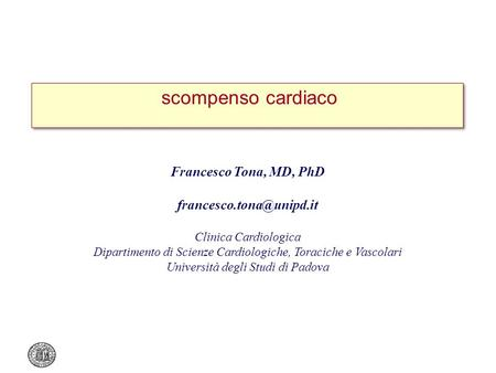 scompenso cardiaco Francesco Tona, MD, PhD