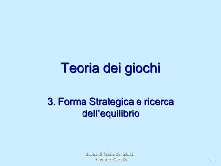 3. Forma Strategica e ricerca dell'equilibrio