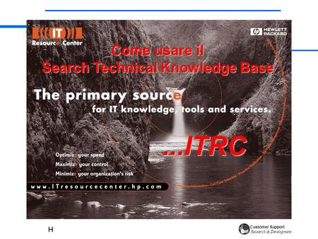 Customer Support Research & Development Come usare il Search Technical Knowledge Base...ITRC.