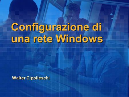 Configurazione di una rete Windows