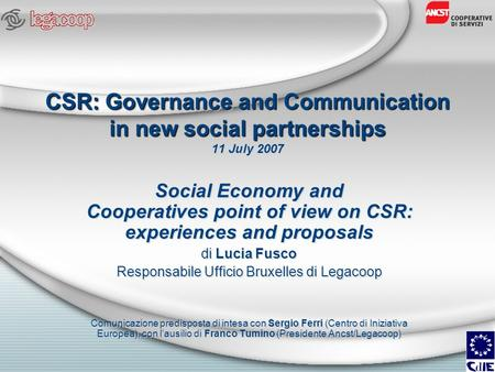 CSR: Governance and Communication in new social partnerships CSR: Governance and Communication in new social partnerships 11 July 2007 Social Economy and.