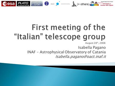 (+ others) Isabella Pagano INAF – Astrophysical Observatory of Catania