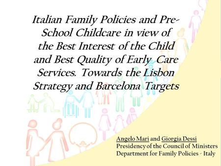 Italian Family Policies and Pre- School Childcare in view of the Best Interest of the Child and Best Quality of Early Care Services. Towards the Lisbon.
